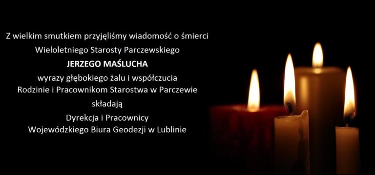 Z wielkim smutkiem przyjęliśmy wiadomość o śmierci Wieloletniego Starosty Parczewskiego JERZEGO MAŚLUCHA