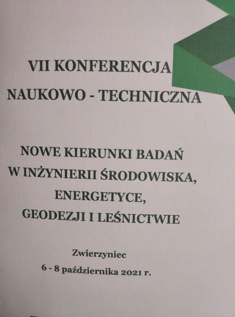"""się VII Konferencja Naukowo – Techniczna """"Nowe Kierunki badań w inżynierii środowiska, energetyce, geodezji i leśnictwie""""."""